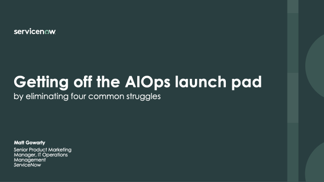 Getting off the AIOps launch pad by eliminating four common struggles