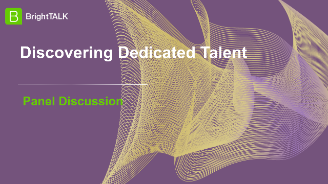 Panel Discussion: Discovering Dedicated Talent