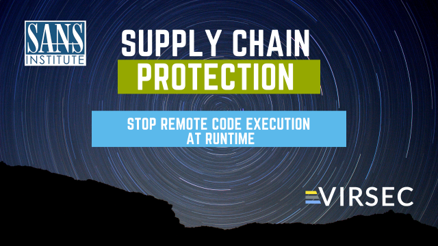 Supply Chain Protection: Stop Remote Code Execution During Runtime