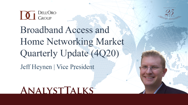 Key Takeaways - 4Q20 Broadband Access and Home Networking Market
