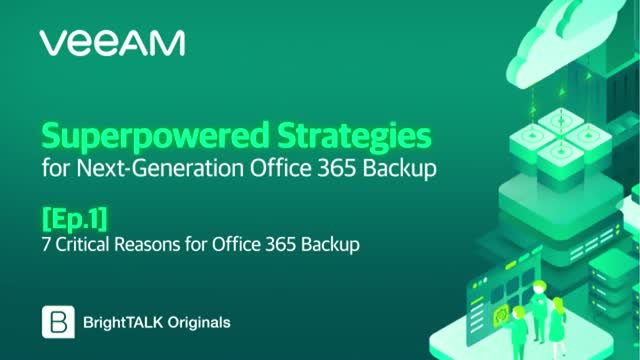 [Ep.1] 7 Critical Reasons for Office 365 Backup [AEST]