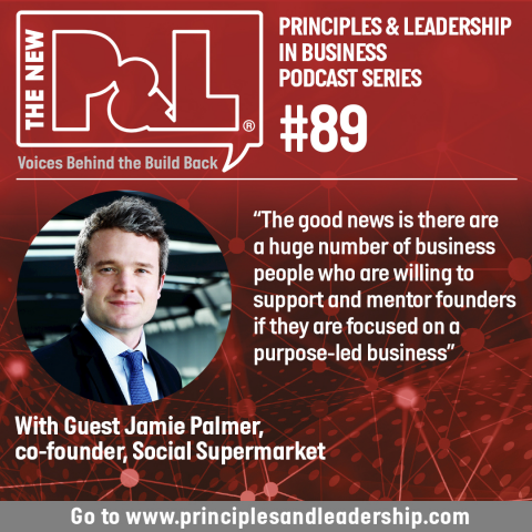 'The New P&L: Voices Behind the Build Back' with Jamie Palmer Social Supermarket
