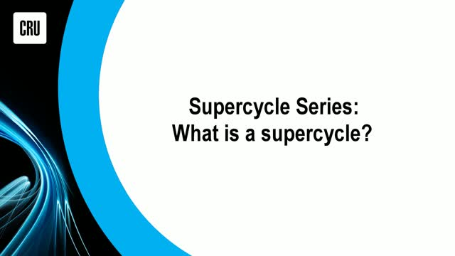 CRU Supercycle Series: What is a supercycle?