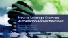 How to Leverage Seamless Automation Across the Cloud