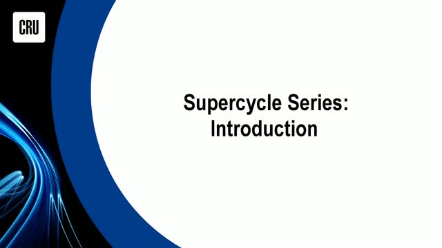 CRU Supercycle Series: Introduction