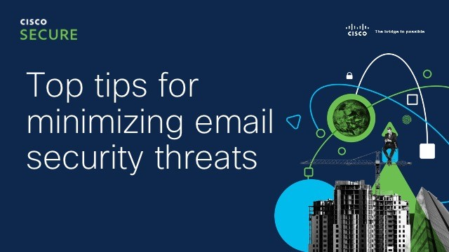Top tips for minimizing email security threats