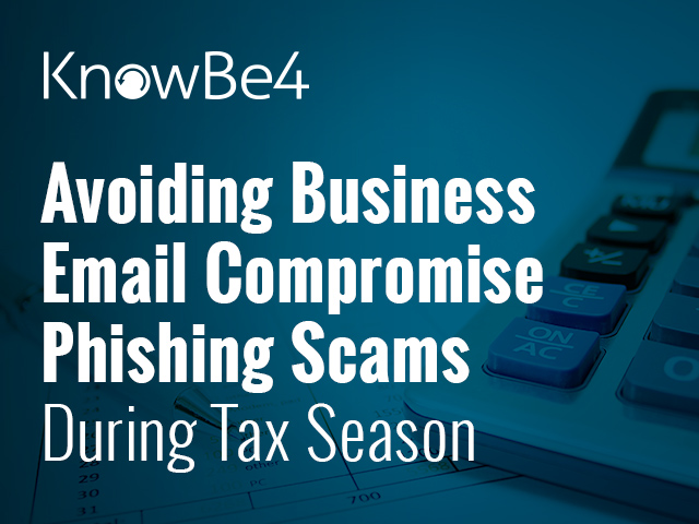 Avoiding Business Email Compromise Phishing Scams During Tax Season