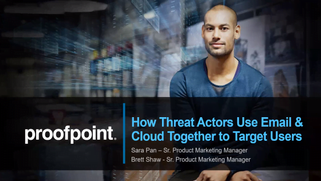 How Threat Actors Use Email & Cloud Together to Target Users