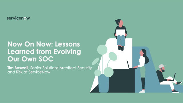 Now on Now: Lessons learned from evolving our own SOC