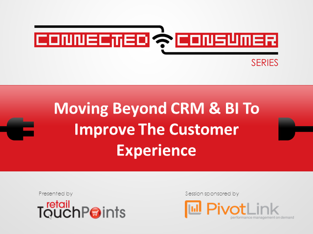 Moving Beyond CRM & BI To Improve The Customer Experience