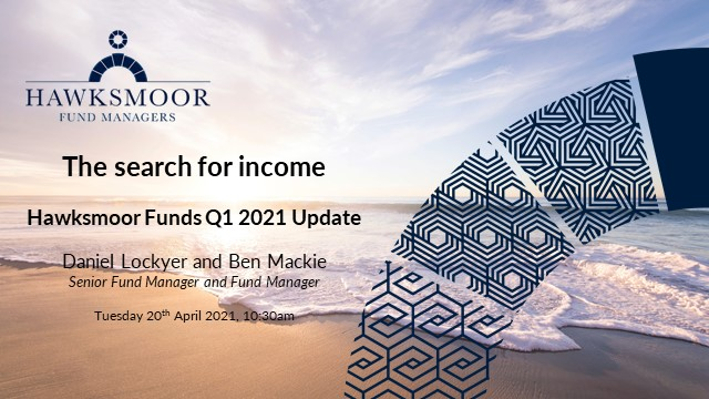 The search for income - Hawksmoor Funds Q1 2021 Update