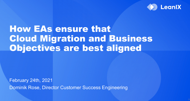 How EAs Ensure That Cloud Migration and Business Objectives Are Best Aligned