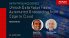 Unlock Data Value Faster with Automated Onboarding from Edge to Cloud