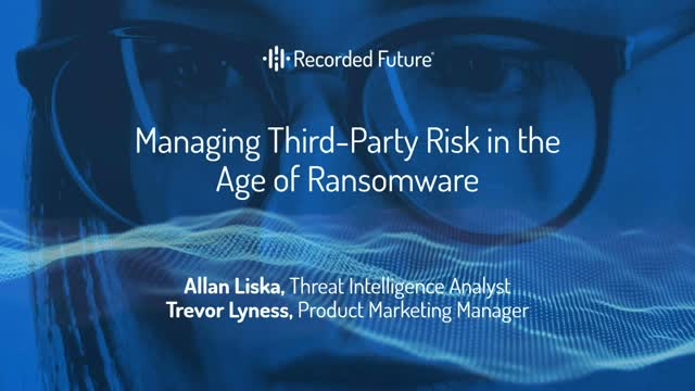 Managing Third Party Risk in The Age of Ransomware