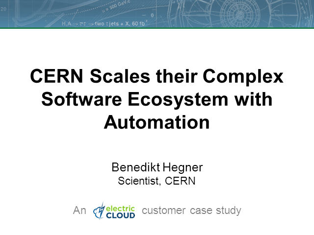 CERN Scales their Complex Software Ecosystem with Automation