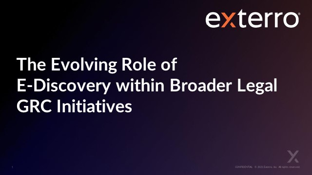 The Evolving Role of E-Discovery within Broader Legal GRC Initiatives
