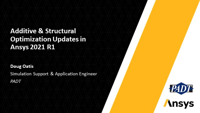 Additive & Structural Optimization Updates in Ansys 2021 R1