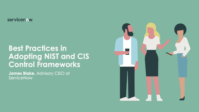 Best Practices in Adopting NIST and CIS Control Frameworks