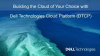 How to Build the Cloud of Your Choice with Dell Technologies Cloud Platform DTCP