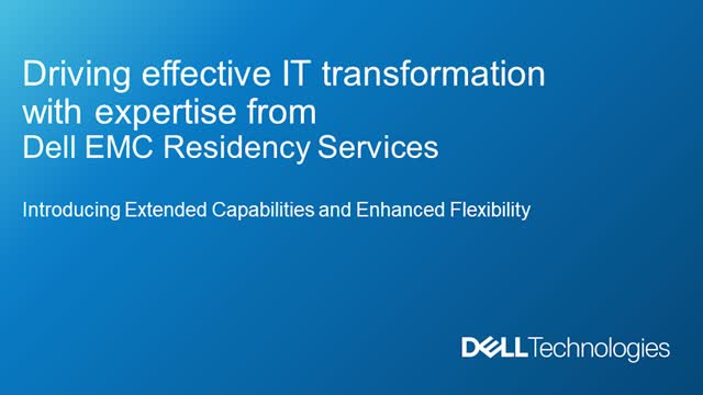 Driving Effective IT Transformation with Expertise from Dell Residency Services