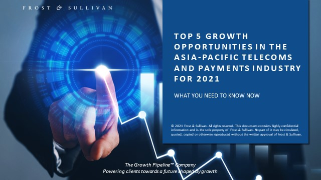 Top 5 Growth Opportunities in the APAC Telecoms and Payments Industry for 2021