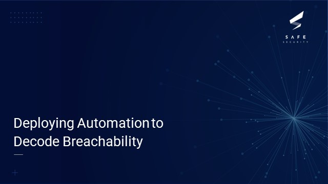 Deploying Automation To Decode Breachability