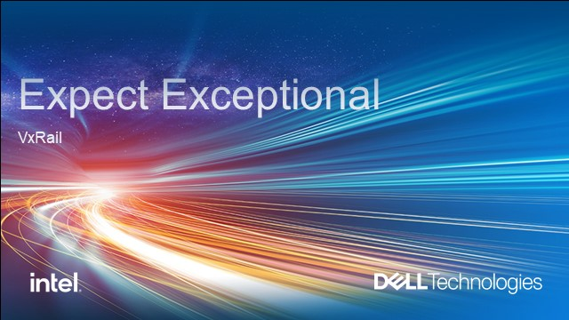 Expect Exceptional from your Hyperconverged Infrastructure.