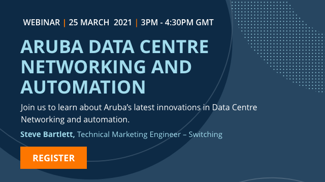 Airheads TechTalk; Aruba Data Centre Networking and Automation