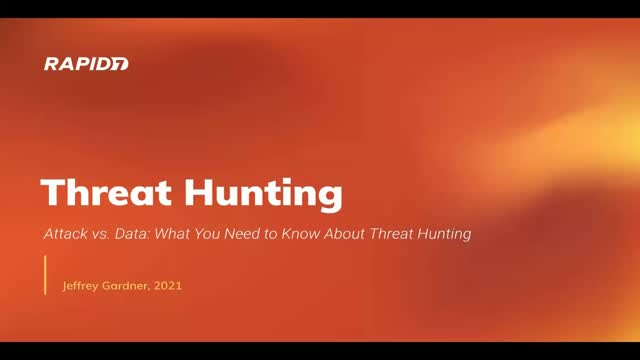 Threat Hunting: Attack vs. Data: What You Need to Know About Threat Hunting