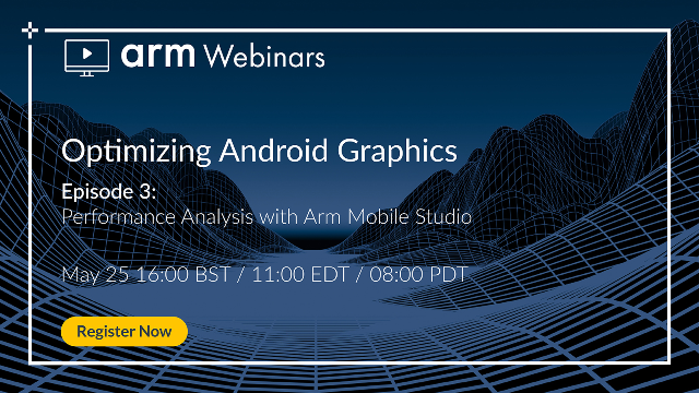 Optimizing Android Graphics-Episode 3: Performance Analysis on Arm Mobile Studio