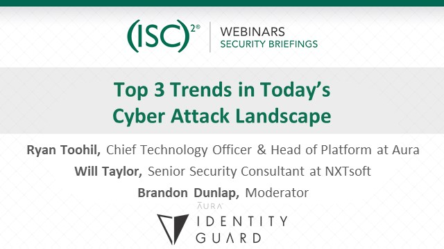 Top 3 Trends in Today's Cyber Attack Landscape