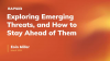 Exploring Emerging Threats, and How to Stay Ahead of Them