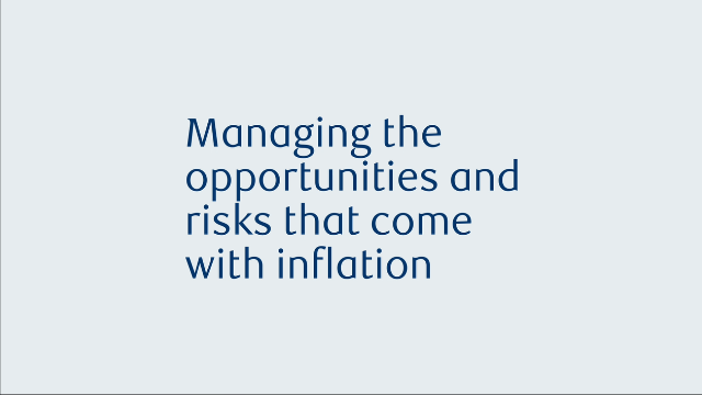 What can investors do to manage the opportunities and risks of inflation?