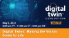 Digital Twins: Making the Vision Come to Life