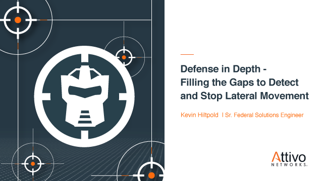 Defense in Depth – Filling the Gaps to Detect and Stop Lateral Movement