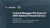 Fortinet Managed IPS Rules for AWS Network Firewall Service