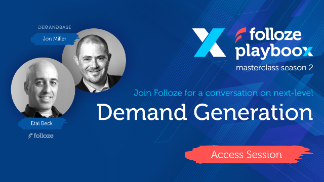 Folloze and Jon Miller from Demandbase discuss ABX, buyer journeys, and more