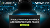Protect Your Enterprise Data Against Ransomware Attacks w/VMware vSAN & Cloudian