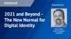 2021 and Beyond - The New Normal for Digital Identity