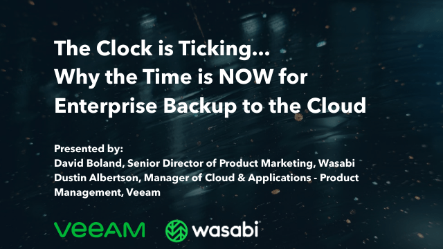 The Clock is Ticking... Why the Time is NOW for Enterprise Backup to the Cloud