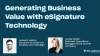 Generating business value and measuring ROI with eSignature technology