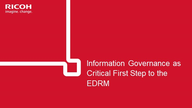 InfoGov as a Critical 1st Step to the EDRM
