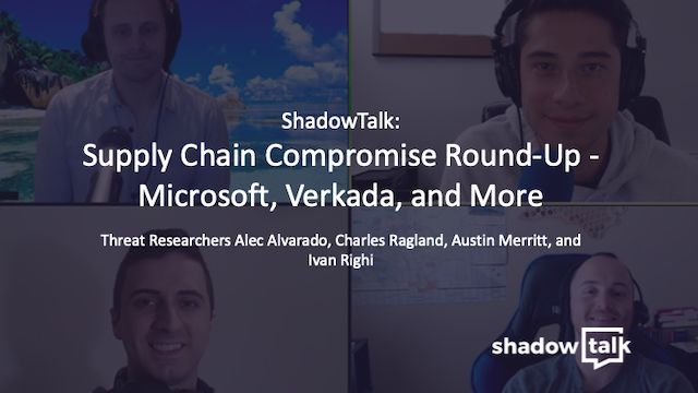 Podcast: Supply Chain Compromise Round-Up - Microsoft, Verkada, and More