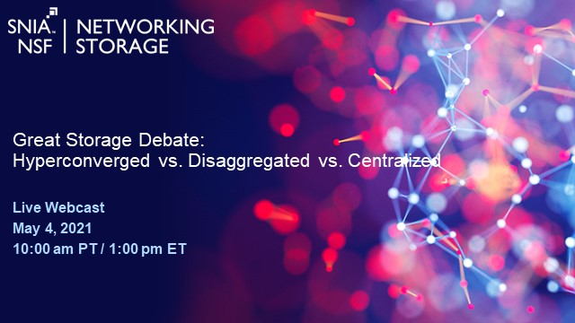 Great Storage Debate: Hyperconverged vs. Disaggregated vs. Centralized