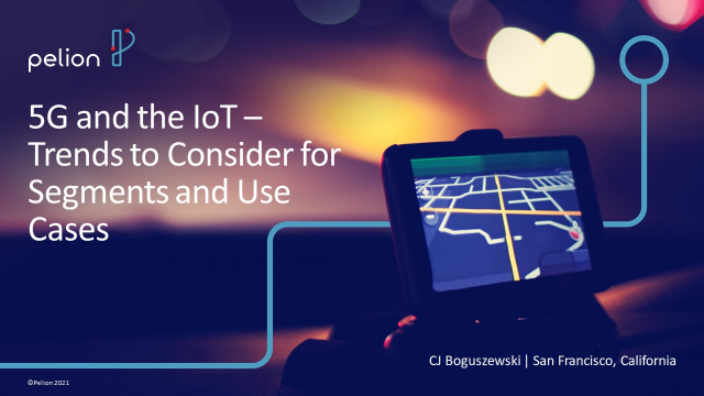 5G and the IoT – Trends to Consider for Segments and Use Cases