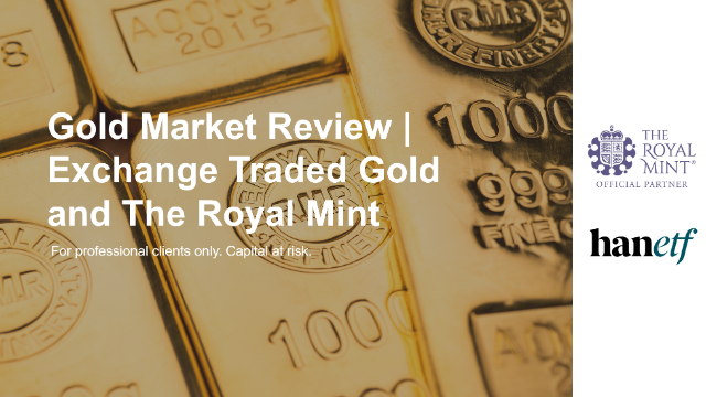 Gold Market Review | Exchange Traded Gold and The Royal Mint