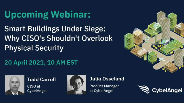 Smart Buildings Under Siege: Why CISOs Shouldn't Overlook Physical Security