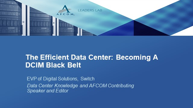 Become a DCIM Black Belt: Leveraging Advanced Management for DC Modernization
