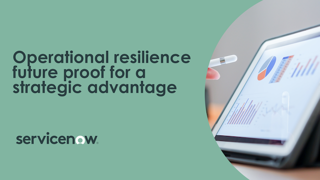 Operational resilience - future proof for a strategic advantage