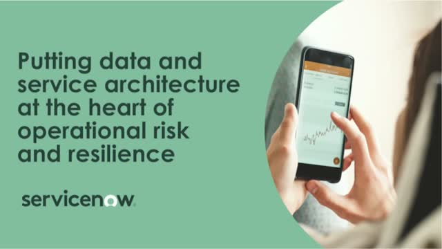 Putting Data & Service Architecture at Heart of Operational Risk & Resilience